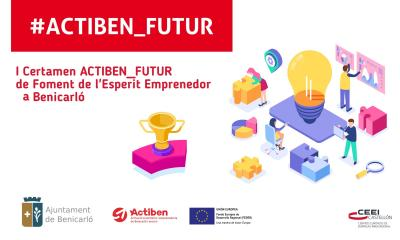 I CERTAMEN ACTIBEN_FUTUR  FOMENT DE L'ESPERIT EMPRENEDOR EN BENICARLÓ.CATEGORIA 1: IDEA